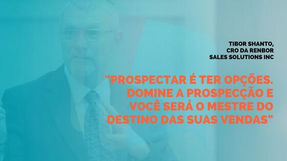 Frase do Tibor Shanto sobre proscpecção de clientes