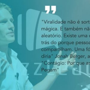 frase do Jonah Berger autor do livro Contagio Por que as Coisas Pegam sobre marketing boca a boca