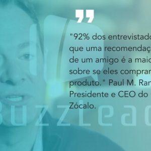 frase do Paul M. Rand, Presidente e CEO do Grupo Zócalo sobra marketing boca a boca